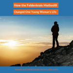 FB Feature image for How the Feldnekrais Method Changed One Young Woman's Life Blog Post