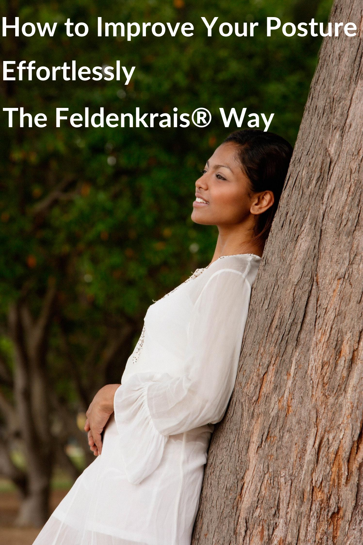 How to Improve Your Posture Effortlessly the Feldenkrais® Way